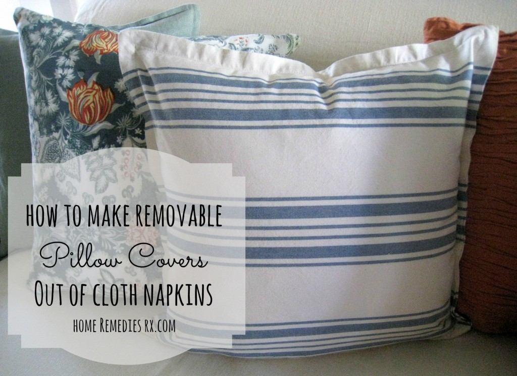 How To Make Removable Pillow Covers From Cloth Napkins