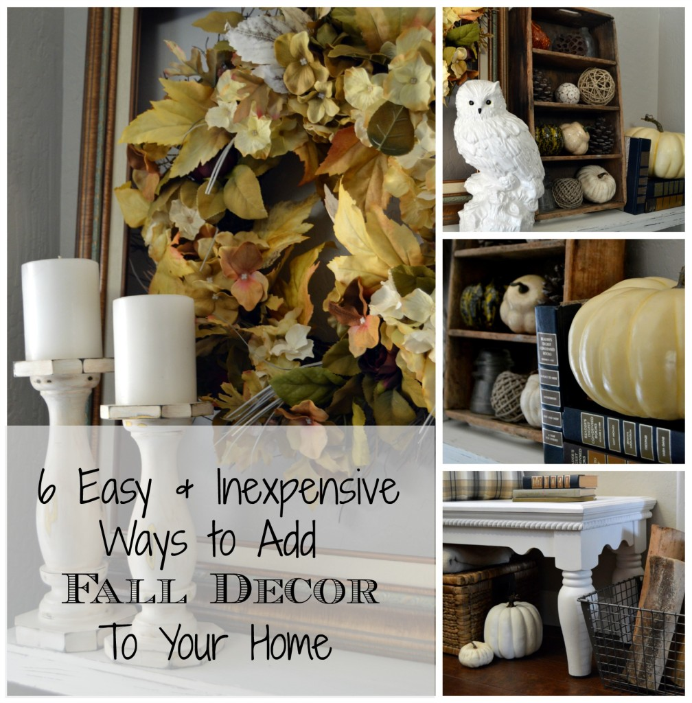 6 Easy & Inexpensive Ways To Add Fall Decor To Your Home