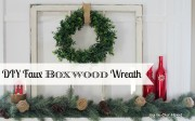 DIY Faux Boxwood Wreath | Joy In Our Home