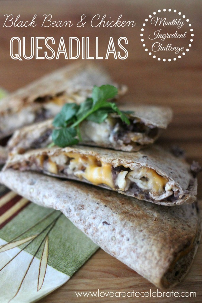 Black Bean and Chicken Quesadillas from Love.Create.Celebrate