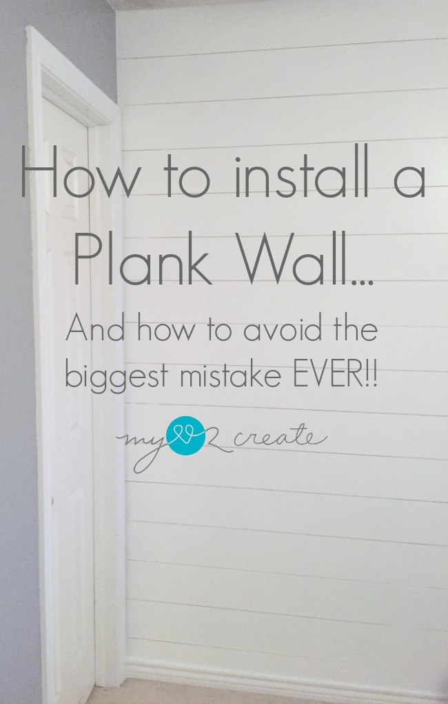 tt How to install a plank wall...and how to avoid the biggest mistake EVER!! MyLove2Create
